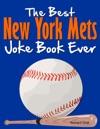 The Best New York Mets Joke Book Ever