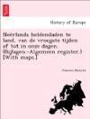 Nerlands Heldendaden Te Land Van De Vroegste Tijden Af Tot In Onze Dagen Bijlagen-Algemeen Register With Maps
