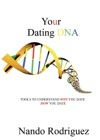 Your Dating DNA Tools To Understand Why You Date How You Date