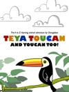 Teya Toucan And Youcan Too
