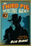The Third Pig Detective Agency Third Pig Detective Agency Book 1