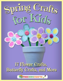 Spring Crafts for Kids: 17 Flower Crafts, Butterfly Crafts, and More - Prime Publishing Book