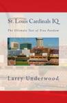 St Louis Cardinals IQ The Ultimate Test Of True Fandom