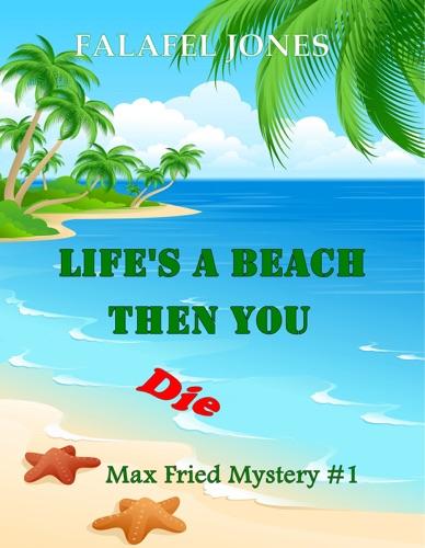 Lifes a Beach Then You Die