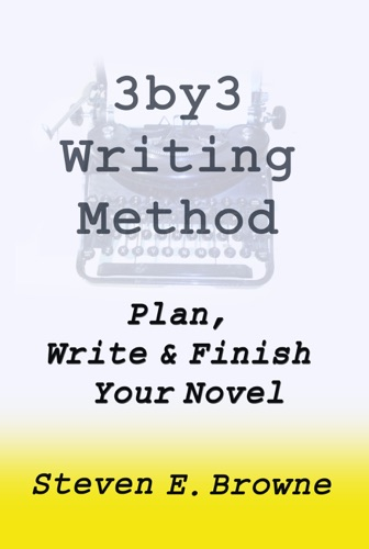 The 3by3 Writing Method Plan Write and Finish Your Novel - The eBook