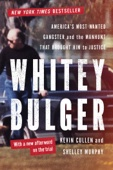 Whitey Bulger: America's Most Wanted Gangster and the Manhunt That Brought Him to Justice - Kevin Cullen & Shelley Murphy Cover Art