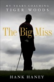 The Big Miss - Hank Haney Cover Art