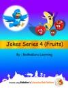 Jokes Series 4 Fruits