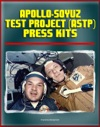 Apollo-Soyuz Test Project ASTP American And Soviet Press Kits - Detailed Information On The First Joint US And Russian Spaceflight Docking Module Experiments Soyuz Capsule