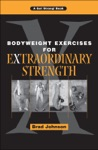 Bodyweight Exercises For Extraordinary Strength