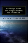 Building A House The Perspective From The Foundation