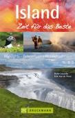 Reiseführer Island - Zeit für das Beste - Highlights, Geheimtipps, Sehenswürdigkeiten
