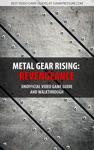 Metal Gear Rising Revengeance - Unofficial Video Game Guide  Walkthrough