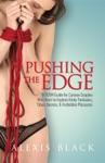 Pushing The Edge - A BDSM Guide For Curious Couples Who Want To Explore Kinky Fantasies Taboo Desires  Forbidden Pleasures