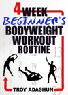 4 Week Beginners Bodyweight Workout Routine Workout At Home Series