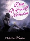 Den Werwolf Verhexen
