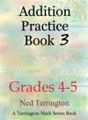 Addition Practice Book 3 Grades 4-5