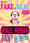 Are You A Fake Or Real Niall Horan Fan Volume 1