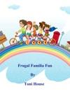 Frugal Familia Fun
