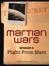 Martian Wars Flight From Mars Episode 3