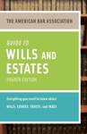 American Bar Association Guide To Wills And Estates Fourth Edition