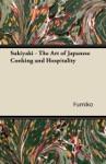 Sukiyaki - The Art Of Japanese Cooking And Hospitality