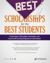 The Best Scholarships For The Best Students--For The Ambitious Competitive Scholarships And Experiential Opportunities