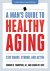A Mans Guide To Healthy Aging