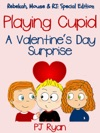Playing Cupid A Valentines Day Surprise Rebekah Mouse  RJ Special Edition