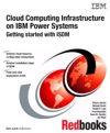 Cloud Computing Infrastructure On IBM Power Systems Getting Started With ISDM