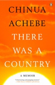 There Was a Country - Chinua Achebe Cover Art