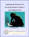 Exploring The Word Of God Acts Of The Apostles Volume 7 Chapters 2428