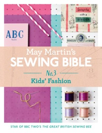 DOWNLOAD OF MAY MARTIN'S SEWING BIBLE E-SHORT 3: KIDS PDF EBOOK