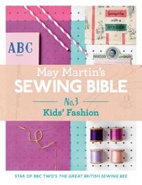 DOWNLOAD OF MAY MARTIN'S SEWING BIBLE E-SHORT 3: KIDS PDF EBOOK