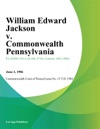 William Edward Jackson V Commonwealth Pennsylvania