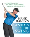 Hank Haneys Essentials Of The Swing