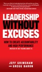Leadership Without Excuses How To Create Accountability And High-Performance Instead Of Just Talking About It