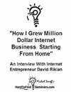 How I Grew Million Dollar Internet Business Starting From Home