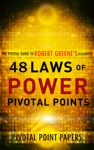 The 48 Laws Of Power Pivotal Points Pivotal Point Papers