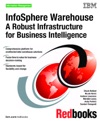 InfoSphere Warehouse A Robust Infrastructure For Business Intelligence