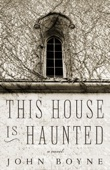 This House is Haunted - John Boyne Cover Art