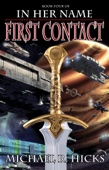 Michael R. Hicks - First Contact (In Her Name: The Last War, Book 1)  artwork