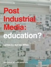 Post Industrial Media Education