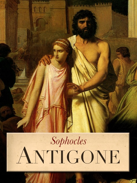 antigone and oedipus by sophocles essay Essay, 2012  examples for this are antigone and creon in sophocles' antigone   the two most dominantly affected characters of the book are antigone, the  daughter of dead oedipus, and creon, king of thebes and antigone's uncle.