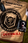 Operation Zulu Redemption Overkill - The Beginning