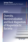 Diversity Biomineralization And Rock Magnetism Of Magnetotactic Bacteria