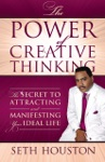 The Power Of Creative Thinking The Secret To Attracting And Manifesting Your Ideal Life