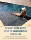 The Money Saving Guide To Buying The Swimming Pool Of Your Dreams