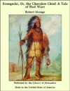 Eoneguski Or The Cherokee Chief A Tale Of Past Wars