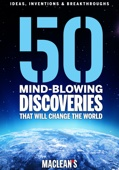 50 Mind-blowing Discoveries That Will Change the World